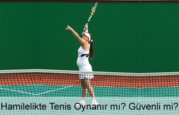 Hamilelikte Tenis Oynanır mı? Güvenli mi?