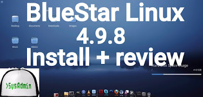 BlueStar Linux 4.9.8 Installation and Review