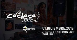 La Cachaca Feria Diciembre Cierre 2018 | NAVIDAD