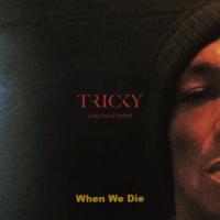 Tricky - when we die