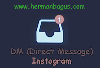 Pengertian DM Adalah Instagram Adalah Direct Message Hermanbagus