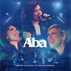 Aba - Giovana e Luciane + João Figueiredo