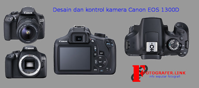 Desain dan kontrol kamera Canon EOS 1300D