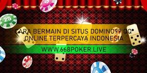 CARA BERMAIN DI SITUS DOMINO99 QQ ONLINE TERPERCAYA INDONESIA