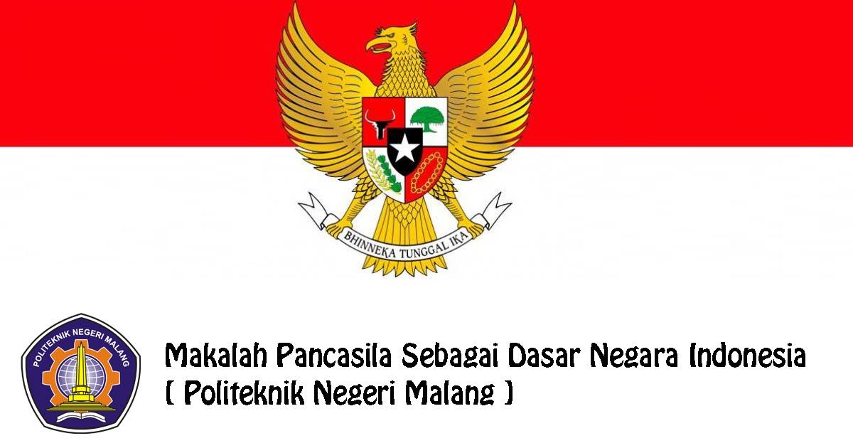 Makalah Pancasila Sebagai Dasar Negara Indonesia Politeknik Negeri Malang Joesha Pictures Information