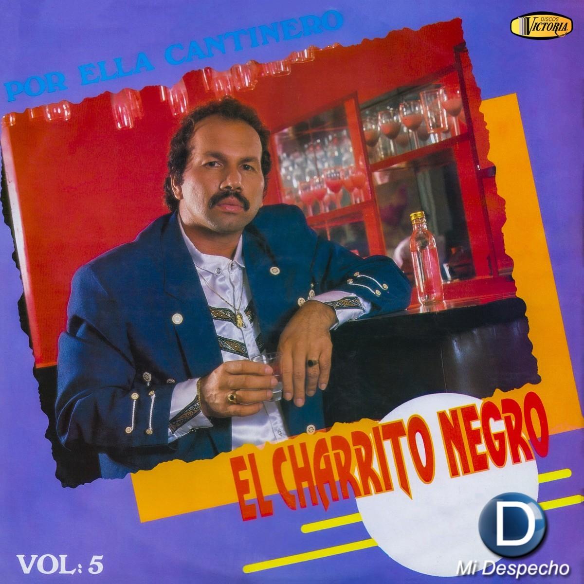 Charrito Negro Por Ella Cantinero Vol. 5 Frontal
