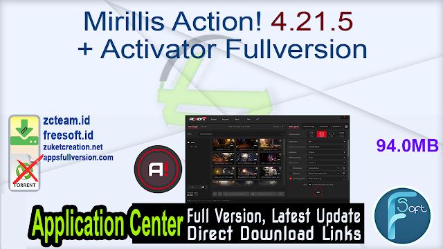 Mirillis Action! 4.21.5 + Activator Fullversion