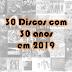 30 Discos com 30 Anos em 2019