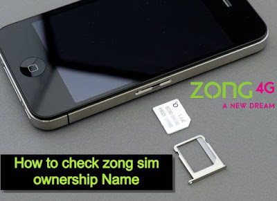 How to check zong sim ownership Name and CNIC Number