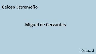 Celoso EstremeñoMiguel de Cervantes