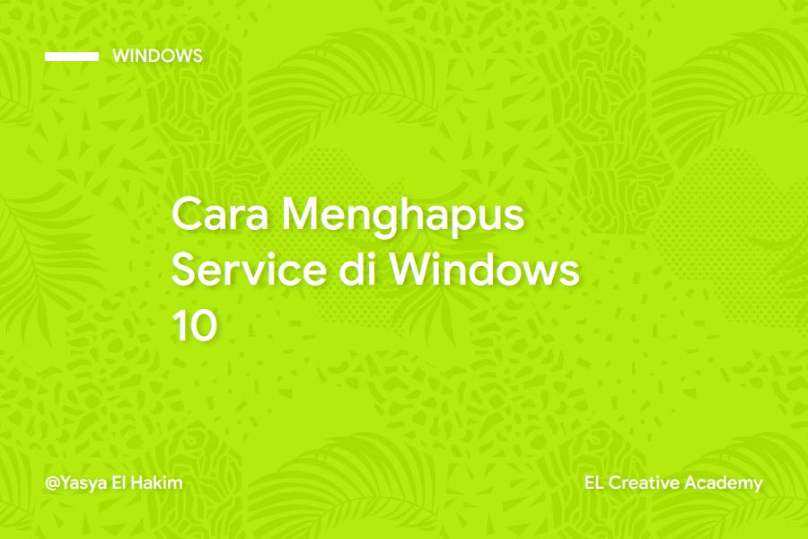 Cara Menghapus Service Windows dengan Mudah