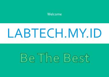 Kini Hadir Blog Labtech.my.id Sebagai Media Berbagi Ilmu Bimbingan Belajar