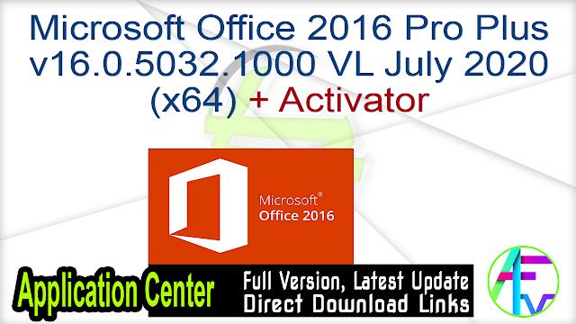 Microsoft Office 2016 Pro Plus v16.0.5032.1000 VL July 2020 (x64) + Activator