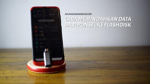 cara pindah data ponsel ke flashdisk