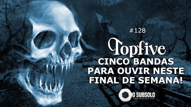 O SUBSOLO | TopFive #128