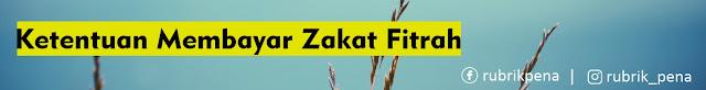 membayar zakat fitrah 2020, dalil zakat fitrah