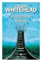 Colson Whitehead Underground Railroad Albin Michel