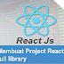 Tutorial Belajar Reactjs #6: Membuat Project React js full library