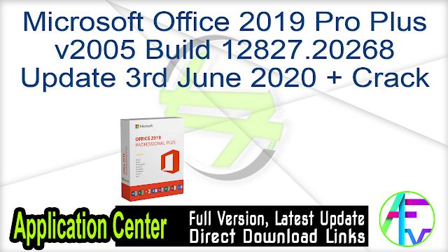 Microsoft Office 2019 Pro Plus v2005 Build 12827.20268 Update 3rd June 2020 + Crack