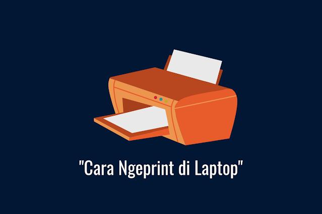 cara ngeprint di laptop