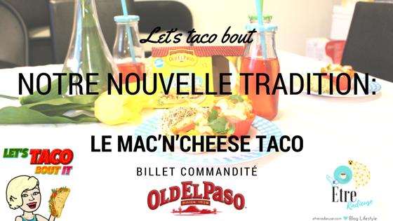 #LetsTacoboutit - Notre nouvelle tradition: Le Mac'n'Cheese Taco