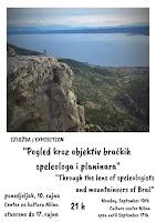 Pogled kroz objektiv bračkih speleologa i planinara (Profunda Brač) - izložba slika - Milna slike otok Brač Online