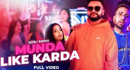 Munda Like Karda Lyrics -  Gurj Sidhu - Download Video or Mp3 Song
