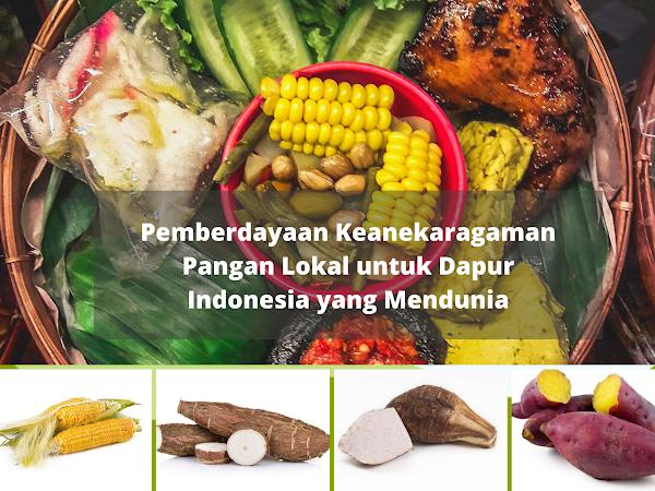 Pemberdayaan Keanekaragaman Pangan Lokal untuk Dapur Indonesia yang Mendunia