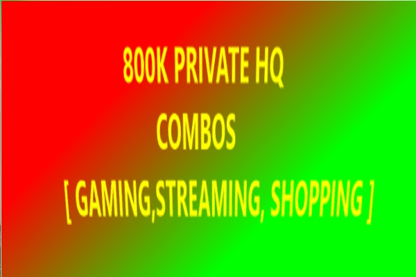 800K PRIVATE HQ COMBOS [ GAMING,STREAMING, SHOPPING ]