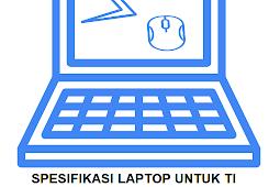 Spesifikasi Laptop Untuk Mahasiswa Teknik Informatika