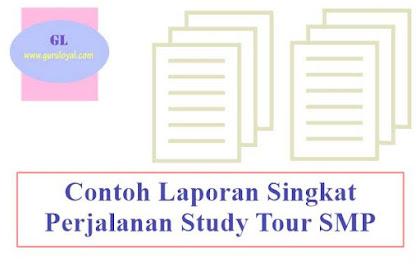 Contoh Laporan Singkat Perjalanan Study Tour SMP