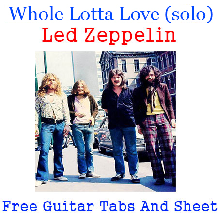 Whole Lotta Love (solo) Tabs Led Zeppelin How To Play Whole Lotta Love Chords On Guitar