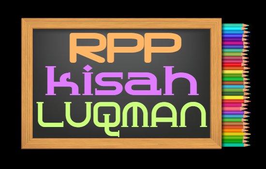 RPP PAI Kelas 5 Semester 2 Tahun 2020/2021, Materi Kisah Teladan Luqman