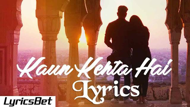 Kaun Kehta Hai Lyrics - Azhar Mewan