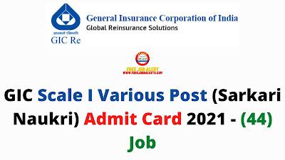 Sarkari Exam: GIC Scale I Various Post (Sarkari Naukri) Admit Card 2021 - (44) Job