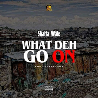 """Ghanaian dancehall Singer, Shatta Wale returns back with a new hit single titled """"What Deh Go On"""".  """"What Deh Go On"""" is a mid-tempo song which got Shatta Wale talking about bad government in Ghana."""