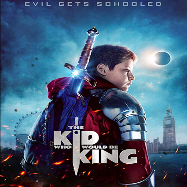 The Kid Who Would Be King, Film The Kid Who Would Be King, Sinopsis The Kid Who Would Be King, Trailer The Kid Who Would Be King, Review The Kid Who Would Be King, Dwonload Poster The Kid Who Would Be King