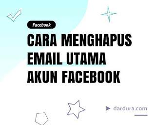 Cara Menghapus Email Utama di FB