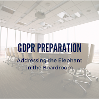 Addressing the Elephant in the Boardroom: GDPR Preparation