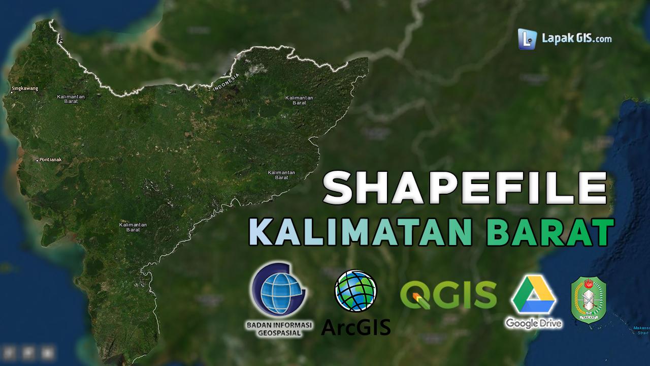 Shapefile Provinsi Kalimantan Barat Terbaru