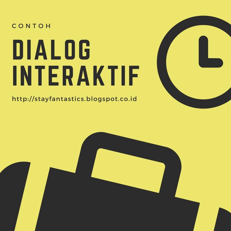 Contoh Dialog Interaktif Stay Fantastics