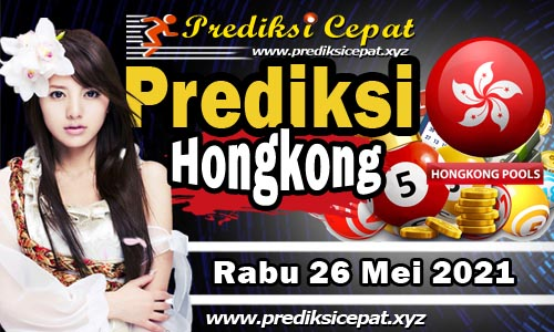 Prediksi Syair HK 26 Mei 2021