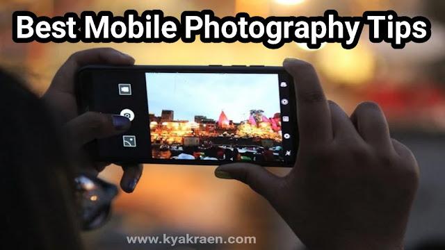 Mobile phone ke camera se best photography karne ke liye aapko ish post me bataye 6 tips jaroor try karne chahiye.
