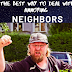 The Best Way To Deal With Annoying Neighbors