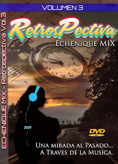 ECHENIQUE MIX - RETROSPECTIVA MEGAMIX Vol. 3 [2019] (MP3)