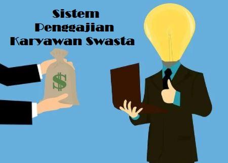 sistem penggajian karyawan swasta