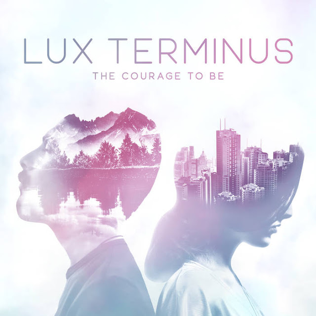 Lux Terminus - The Courage To Be (2018)