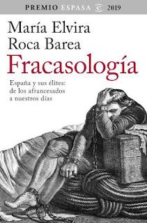 Fracasología. España y sus élites: de los afrancesados a nuestros días. María Elvira Roca Barea. Espasa (Barcelona). 2019. 526 pp.