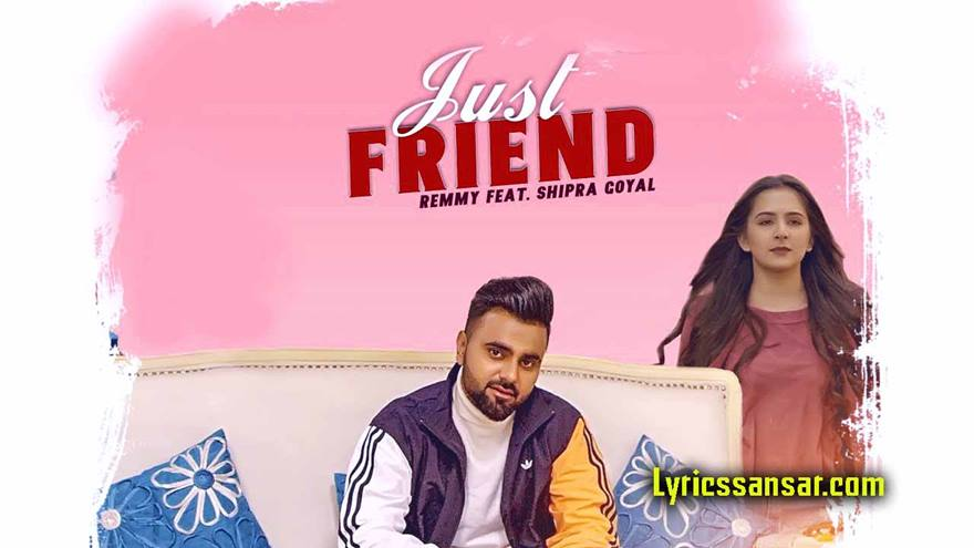 Just Friend Song, Just Friend Song Lyrics, Just Friend Remmy, Lyrics Of Just Friend, Remmy