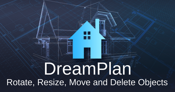 resize rotate and delete dreamplan objects do more with